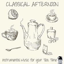 CLASSICAL AFTERNOON – Instrumental Music for your Tea Time