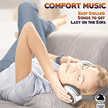 COMFORT MUSIC – Easy Chilled Songs to get Lazy on the Sofa