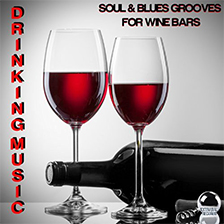 DRINKING MUSIC – Soul & Blues Grooves for Wine Bars