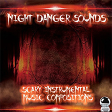 NIGHT DANGER SOUNDS – Scary Instrumental Music Compositions