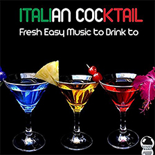 ITALIAN COCKTAIL – Fresh Easy Music to Drink to
