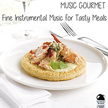 MUSIC GOURMET – Fine Instrumental Music for Tasty Meals