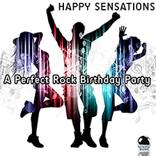 HAPPY SENSATIONS – A Perfect Rock Birthday Party