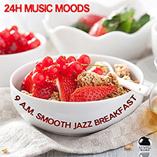 24H MUSIC MOODS – 9 a.m. Smooth Jazz Breakfast
