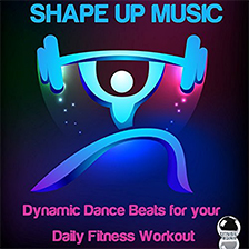 SHAPE UP MUSIC – Dynamic Dance Beats for your Daily Fitness Workout