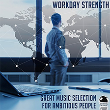 WORKDAY STRENGTH – Great Music Selection for Ambitious People