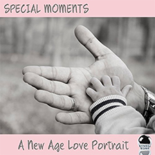 SPECIAL MOMENTS – A New Age Love Portrait