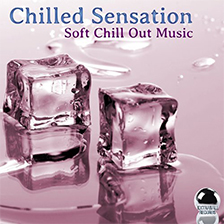 CHILLED SENSATIONS – Soft Chill Out Music