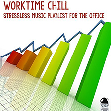 WORKTIME CHILL – Stressless Music Playlist for the Office