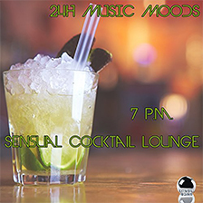 24H MUSIC MOODS – 7 p.m. Sensual Cocktail Lounge