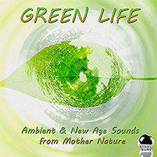 GREEN LIFE – Ambient & New Age Sounds from Mother Nature