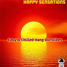 HAPPY SENSATIONS – Easy & Chilled Hang Out Vibes