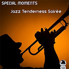 SPECIAL MOMENTS – Jazz Tenderness Soiree