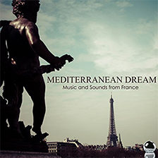 MEDITERRANEAN DREAM – Music and Sounds from France