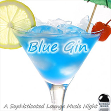 BLUE GIN – A Sophisticated Lounge Music Night