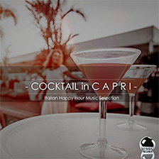 COCKTAIL IN CAPRI – Italian Happy Hour Music Selection