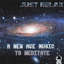 JUST RELAX – A New Age Music to Meditate