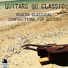 GUITARS GO CLASSIC – Modern Classical Compositions for Guitars