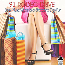 91 RODEO DRIVE – Easy Music Vibes for a Shopping Day Fun