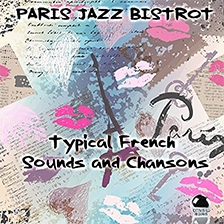 PARIS JAZZ BISTROT – Typical French Sounds and Chansons