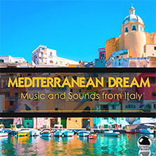MEDITERRANEAN DREAM – Music and Sounds from Italy