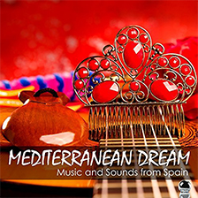 MEDITERRANEAN DREAM – Music and Sounds from Spain