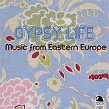 GYPSY LIFE – Music from Eastern Europe