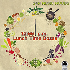 24H MUSIC MOODS – 12:00 p.m. Lunch Time Bossa