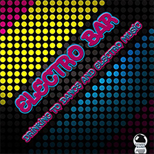 ELECTRO BAR – Drinking to Dance and Electro Music