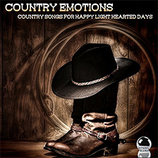 COUNTRY EMOTIONS – Country Songs for Happy Light Hearted Days