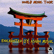 WORLD MUSIC TOUR: Enchanted by Asian Music