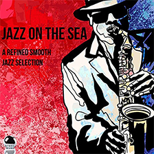 JAZZ ON THE SEA – A Refined Smooth Jazz Selection