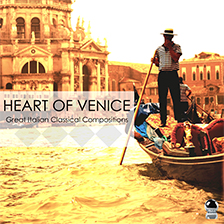 HEART OF VENICE: Great Italian Classical Compositions