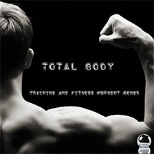 TOTAL BODY – Training and Fitness Workout Songs