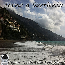TORNA A SURRIENTO – Italian Traditional Folk Songs