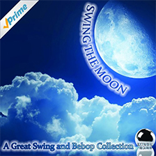 SWING THE MOON – A Great Swing and Bebop Collection