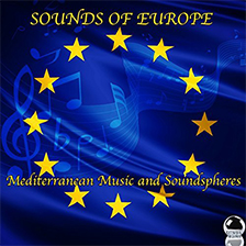 SOUNDS OF EUROPE – Mediterranean Music and Soundspheres