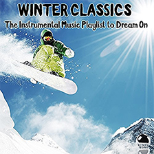 WINTER CLASSICS – The Instrumental Music Playlist to Dream On