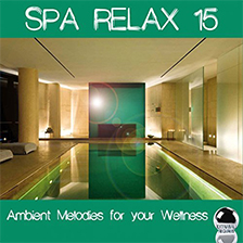 SPA RELAX 15 – Ambient Melodies for your Wellness
