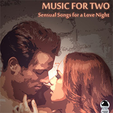 MUSIC FOR TWO – Sensual Songs for a Love Night