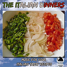 THE ITALIAN DINNERS – Music for your Italian Tasty Recipes
