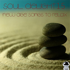 SOUL DELIGHT 15 – New Age Songs to Relax
