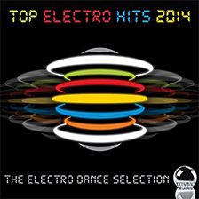 TOP ELECTRO HITS 2014 – The Electro Dance Selection