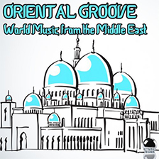 ORIENTAL GROOVE – World Music from the Middle East