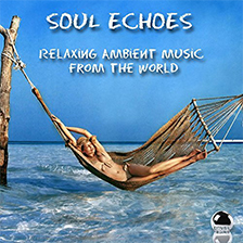 SOUL ECHOES – Relaxing Ambient Music from the World