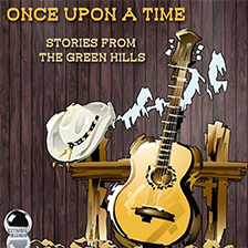 ONCE UPON A TIME – Stories from the Green Hills