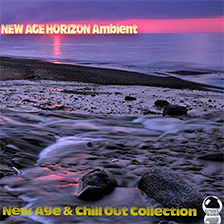 NEW AGE HORIZON – Ambient, New Age & Chill Out Collection