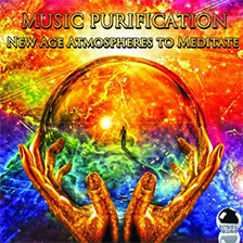 MUSIC PURIFICATION – New Age Atmospheres to Meditate