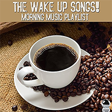 THE WAKE UP SONGS! – Morning Music Playlist