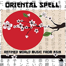ORIENTAL SPELL – Refined World Music from Asia